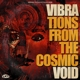 Vibravoid :Vibrations From The Cosmic Void