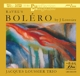 Loussier,Jacques Trio :Ravel's Bolero Arranged By Jacques Louisser