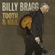 Bragg,Billy :Tooth & Nail (Limited Deluxe Edition)