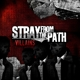 Stray From The Path :Villains