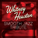 Smooth Jazz All Stars,The :Smooth Jazz Tribute To Whitney Houston