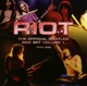 Riot :The Official Bootleg Box Set Vol.1 1976-1980