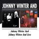 Winter,Johnny :Johnny Winter And/Johnny Winter And Live