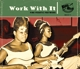 Various :Work With It