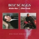 Scaggs,Boz :Middle Man/Other Roads