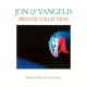 Jon & Vangelis :Private Collection (Remastered 2016)