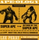 Perry,Lee & The Upsetters :Ape-Ology Presents Super Ape vs. Return Of...