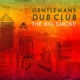 Gentleman's Dub Club :The Big Smoke (LP+MP3)