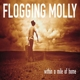Flogging Molly :Within A Mile Of Home (Limited Colo