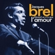Brel,Jacques :Quand On N'a Que L'Amour