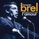 Brel,Jacques :Jacques Brel - Quand On N'a Que L'Amour