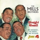 Mills Brothers,The :Straight Ahead