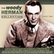 Herman,Woody & His Orchestra :The Woody Herman Collection 1937-56