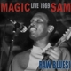 Magic Sam :Live 1969-Raw Blues!