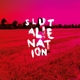 Slut :Alienation