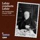 Lehar,Franz :Lehar dirigiert Lehar