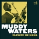 Waters,Muddy :Elevate Me Mama