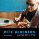 Alderton,Pete :Living On Love-Remastered Edition