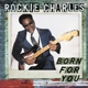 Rockie Charles :Born For You