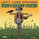 Left Lane Cruiser :Dirty Spliff Blues