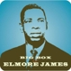James,Elmore :Big Box Of Elmore James