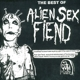 Alien Sex Fiend :The Best Of