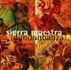 Sierra Maestra :Dundunbanza!