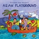 Putumayo Kids Presents/Various :Asian Playground