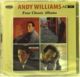 Williams,Andy :Four Classic Albums