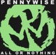 Pennywise :All Or Nothing
