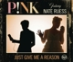 P!nk featuring Ruess,Nate: Just Give Me A Reason