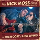 Moss,Nick Band Feat. Gruenling,Dennis :The High Cost Of Low Living