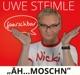 Steimle,Uwe :Äh...Moschn