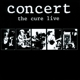 Cure,The :Concert-The Cure Live