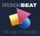 Bronski Beat :The Age Of Reason (Deluxe 2CD Edition)
