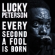 Peterson,Lucky :Every Second a Fool is Born