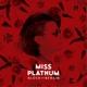 Miss Platnum :Glück und Benzin