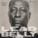 LeadBelly :Lead Belly: The Smithsonian Folkways Collection