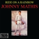 Mathis,Johnny :Ride On A Rainbow