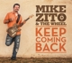 Zito,Mike :Keep Coming Back
