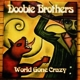 Doobie Brothers :World Gone Crazy (CD+DVD)