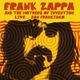 Zappa,Frank & The Mothers Of Invention :Live...San Francisco