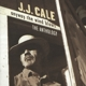 Cale,J.J. :Anthology