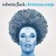 Flack,Roberta :Christmas Songs