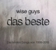 Wise Guys :das beste