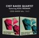Baker,Chet Quartet featuring Freeman,Russ :Cool Baker Vols.1 & 2+4 Bonus Tracks