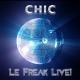 Chic :Le Freak Live