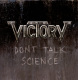 Victory :Don't Talk Science
