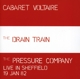 Cabaret Voltaire :The Drain Train/The Pressure Company