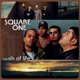 Square One :Walk Of Life
